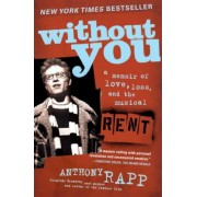 Without You: A Memoir of Love, Loss, and the Musical Rent, Paperback