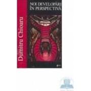 Noi developari in perpectiva - Dumitru Chioaru