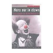 Haro sur le clown ou la double vie de feu Anatole Fox - Alain Vince - Livre