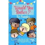 Would you Rather: The Book of Hilarious, Silly and Thought Provoking Questions for Kids, Teens, Adults and Everything in Between (Activi, Paperback/Amazing Activity Press