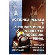 Actiunea penala si actiunea civila in dreptul procesual penal - Sorina Siserman