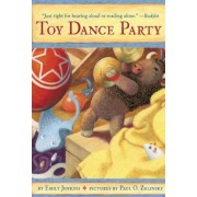 Toy Dance Party: Being the Further Adventures of a Bossyboots Stingray, a Courageous Buffalo, and a Hopeful Round Someone Called Plasti, Paperback