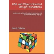UML and Object-Oriented Design Foundations: Understanding Object-Oriented Programming and the Unified Modeling Language, Paperback/Monika Nyisztor