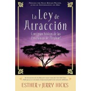 La Ley de Atraccion: Conceptos Basicos de Las Ensenanzas de Abraham, Paperback