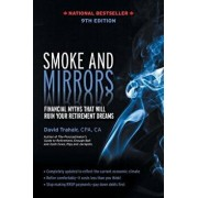 Smoke and Mirrors: Financial Myths That Will Ruin Your Retirement Dreams, 9th Edition, Paperback/David Trahair