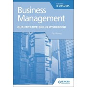 Business Management for the IB Diploma Quantitative Skills Workbook, Paperback/Paul Hoang