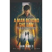 A Man Beyond the Law: Set in the Reacher Universe by Permission of Lee Child, Paperback/Dan Ames