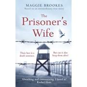 Prisoner's Wife. based on an inspiring true story, Paperback/Maggie Brookes
