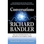 Conversations: Freedom Is Everything & Love Is All the Rest, Paperback/Richard Bandler