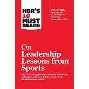 HBR's 10 Must Reads on Leadership Lessons from Sports, Paperback/Harvard Business Review