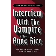 Interview with the Vampire, Paperback/Anne Rice