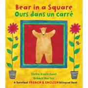 Bear in a Square/Ours Dans Un Carre, Paperback/Stella Blackstone