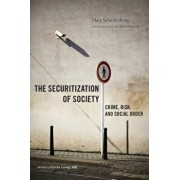 The Securitization of Society: Crime, Risk, and Social Order, Paperback/Marc Schuilenburg
