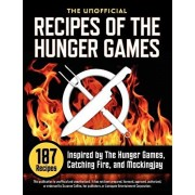 Unofficial Recipes of the Hunger Games: 187 Recipes Inspired by the Hunger Games, Catching Fire, and Mockingjay, Paperback/Suzanne Collins