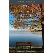 The Little Book of Still: Calm for Busy Lives, Paperback/Annie Harvey