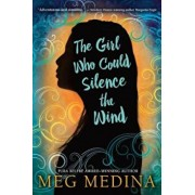 The Girl Who Could Silence the Wind, Paperback/Meg Medina