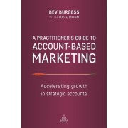 A Practitioner's Guide to Account-Based Marketing: Accelerating Growth in Strategic Accounts