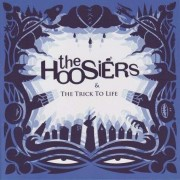 The Hoosiers - The Trick To Life (0886971569124) (1 CD)