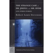 The Strange Case of Dr. Jekyll and Mr. Hyde and Other Stories, Paperback