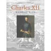 Protagonists of History in International Perspective: Charles XII - John B. Hattendorf, Augustus J. Veenendaal en Christer Kuvaja
