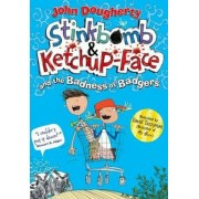 Stinkbomb & Ketchup-Face and the Badness of Badgers, Paperback