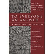 To Everyone an Answer: A Case for the Christian Worldview: Essays in Honor of Norman L. Geisler, Paperback/Francis J. Beckwith