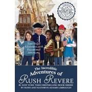 The Incredible Adventures of Rush Revere: Rush Revere and the Brave Pilgrims; Rush Revere and the First Patriots; Rush Revere and the American Revolut, Hardcover/Rush Limbaugh