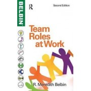 Team Roles at Work by R. Meredith Belbin