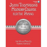 John Thompson's Modern Course for the Piano: The First Grade Book: Something New Every Lesson [With CD], Paperback