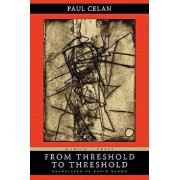 From Threshold to Threshold, Paperback/Paul Celan