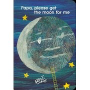 Papa, Please Get the Moon for Me, Hardcover