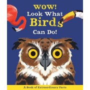 Wow! Look What Birds Can Do, Paperback/Camilla De La Bedoyere