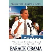 Words That Changed a Nation: The Most Celebrated and Influential Speeches of Barack Obama, Paperback