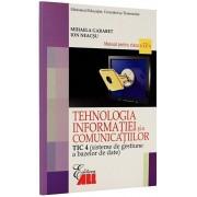 Tehnologia informatiei si a comunicatiilor TIC 4. Manual clasa a XII-a