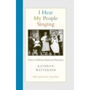I Hear My People Singing: Voices of African American Princeton, Hardcover