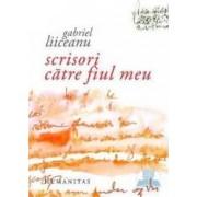 Scrisori catre fiul meu - Gabriel Liiceanu