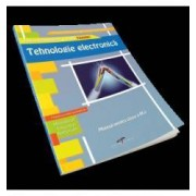 Tehnologie electronica. Manual pentru clasa a IX-a