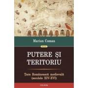 Putere si teritoriu. Tara Romaneasca medievala (secolele XIV-XVI)