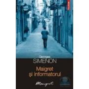 Maigret si informatorul - Georges Simenon