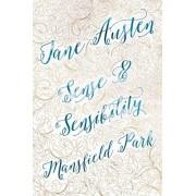 Jane Austen: Sense & Sensibility / Mansfield Park
