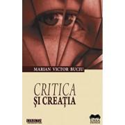 Critica si creatia/Marian Victor Buciu