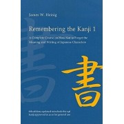 Remembering the Kanji 1: A Complete Course on How Not to Forget the Meaning and Writing of Japanese Characters, Paperback (6th Ed.)/James W. Heisig