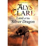 Land of the Silver Dragon, Paperback/Alys Clare