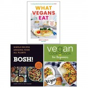 Brett Cobley & Ian Theasby Henry Firth & Iota What Vegans Eat [Hardcover], Bosh! Simple Recipes Amazing Food All Plants [Hardcover], Vegan Cookbook For Beginners 3 Books Collection Set