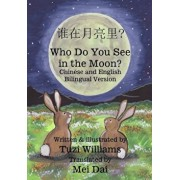 Who Do You See in the Moon' Chinese and English Bilingual Version: Chinese and English Bilingual Counting Book (Chinese), Paperback/Tuzi Williams