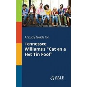 """A Study Guide for Tennessee Williams's """"cat on a Hot Tin Roof, Paperback/Cengage Learning Gale"""