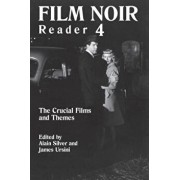 Film Noir Reader: The Crucial Films and Themes, Paperback/Alain Silver