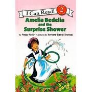 Amelia Bedelia and the Surprise Shower/Peggy Parish