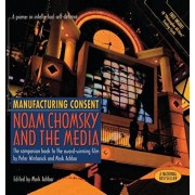 Manufacturing Consent: Noam Chomsky and the Media: The Companion Book to the Award-Winning Film, Hardcover/Mark Achbar