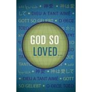 God So Loved... (Pack of 25), Paperback/Good News Publishers